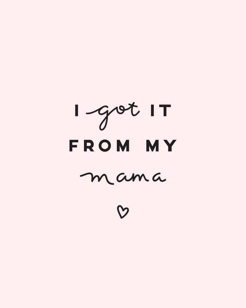 I wish I had gotten more from my mama es exactly who Baby QuotesLove You Mom