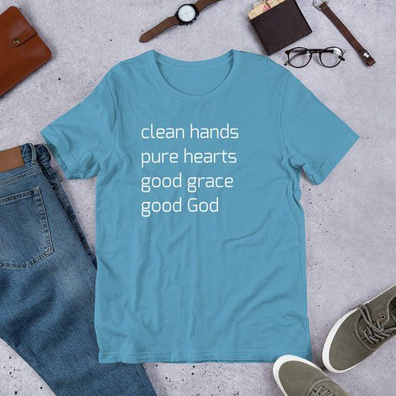 Clean Hands Pure Hearts Good Grace Good God Inspirational