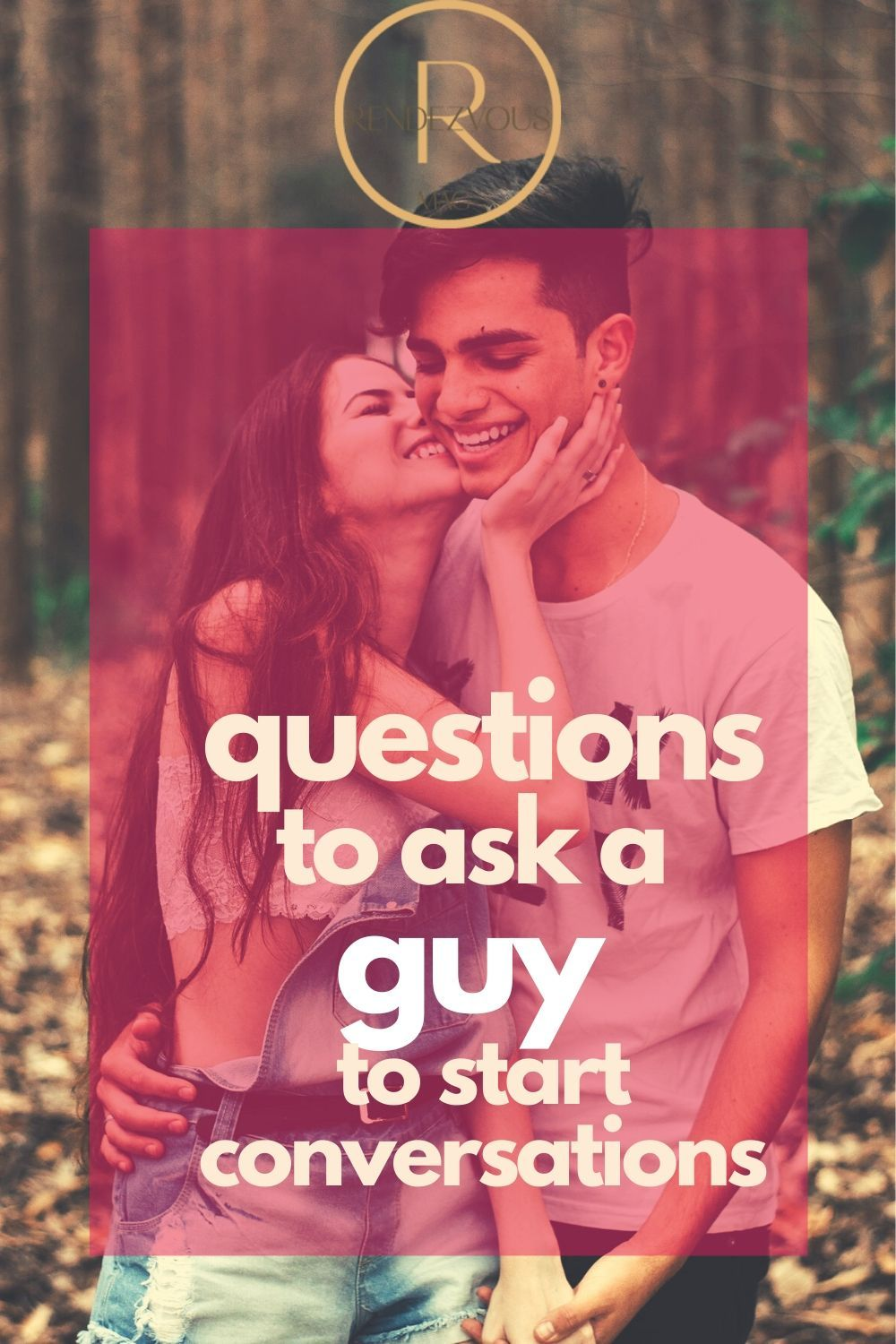 21 questions to ask a guy in 2020 with images this or