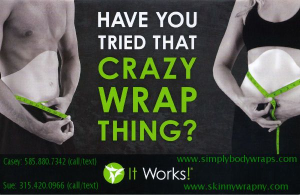 Have you tried that Crazy Wrap Thing?  The ItWorks Ultimate Body Applicator are quickly becoming one of the most popular ways to tighten, tone and firm without surgery! It's Fun, Affordable and Easy! Call us today so we can help you get started!  Casey: 585.880.7342 (call/text) Sue: 315.420.0966 (call/text)