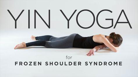 yin yoga for frozen shoulder syndrome  yin yoga yin yoga