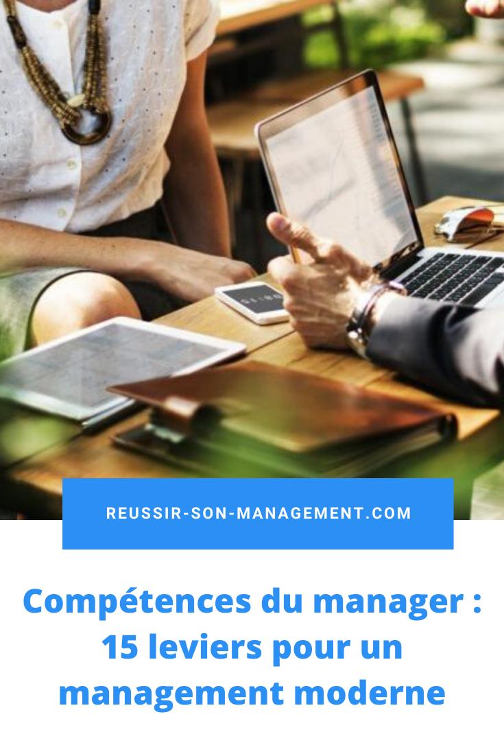 Compétences du manager  15 leviers pour un management moderne Découvrez les 15 compétences du manager moderne dans un monde où de nouveaux enj...