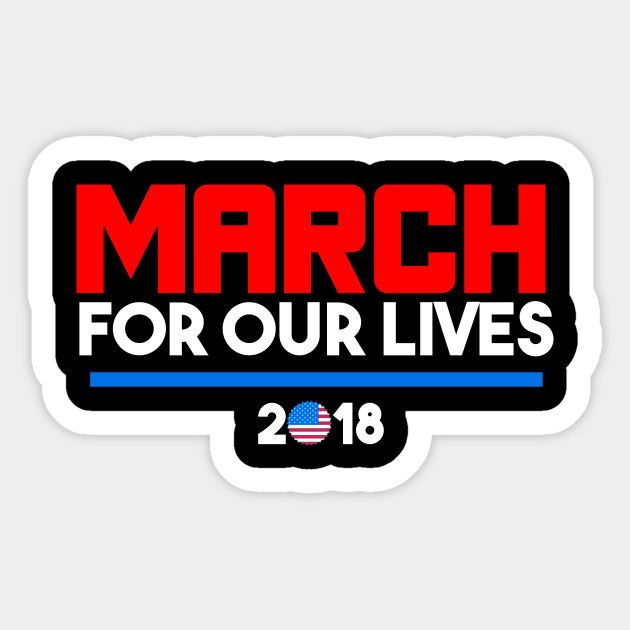 March for our lives march 24 2018 washington dc sticker design by lisalizarb teepublic