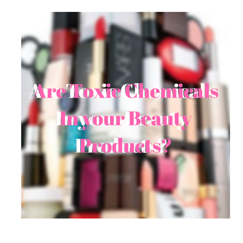 Are Toxic Chemicals In your Beauty Products?