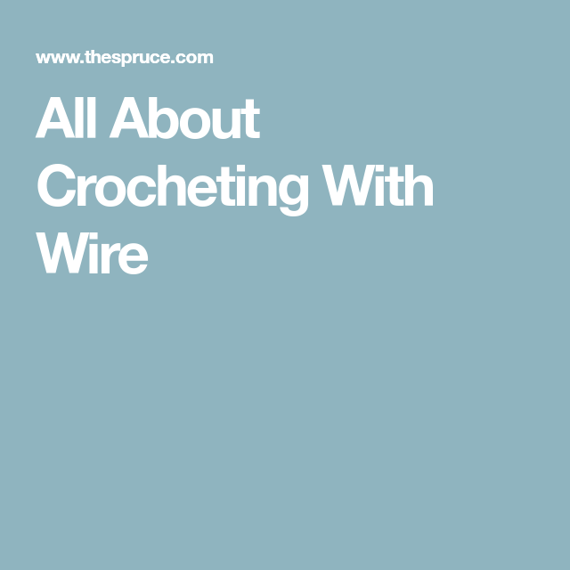 All About Crocheting With Wire | extras | Pinterest | Crochet, Free ...