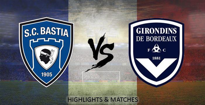 Watch Bastia vs Bordeaux Highlights http://ow.ly/VpdTr #SCBasta #FCBordeaux