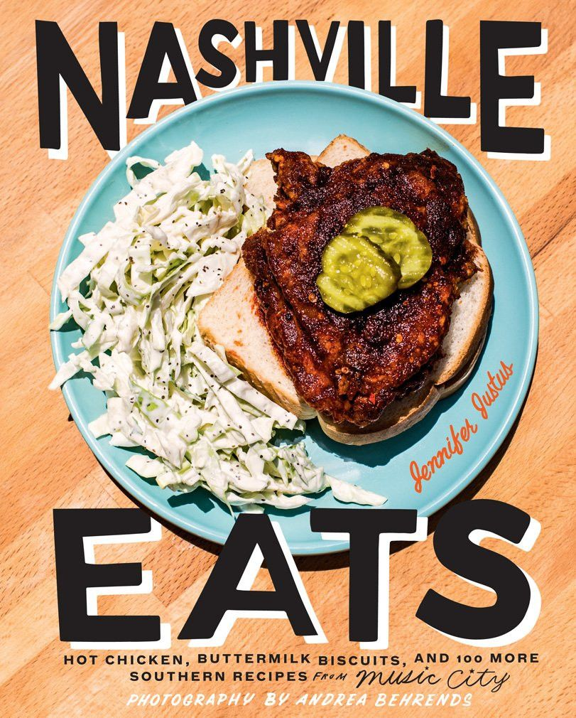 Firefly Nashville Eats Hot Chicken Buttermilk Biscuits And 100 More Southern Recipes From Music City Southern Recipes Hot Chicken