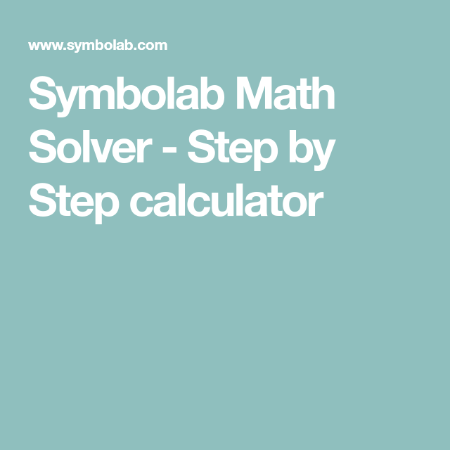 Symbolab Math Solver - Step by Step calculator | Math Resources ...