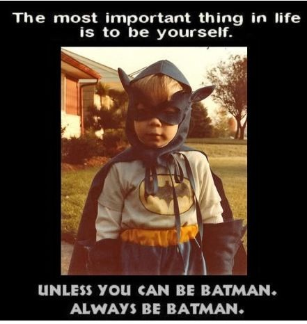 I Will Always Choose Batman Tehe Important Things In Life