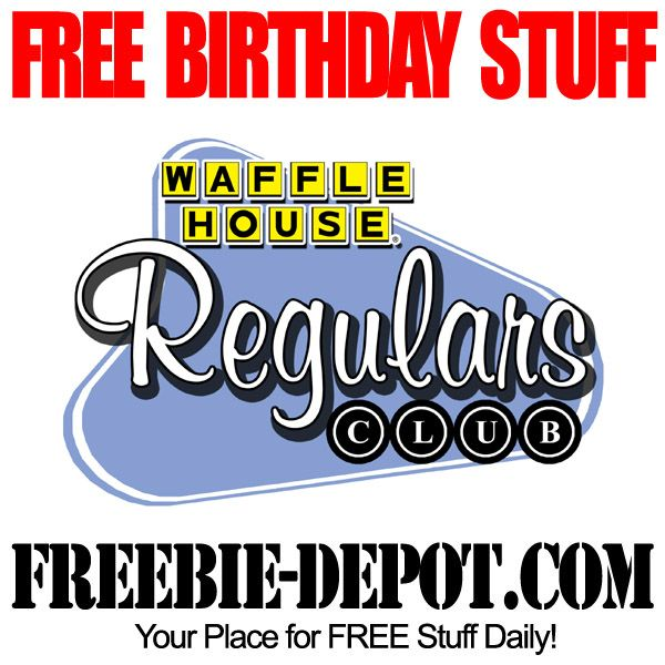 Birthday Freebie Waffle House Free Bday Waffle Waffle House Free Birthday Stuff Birthday Freebies