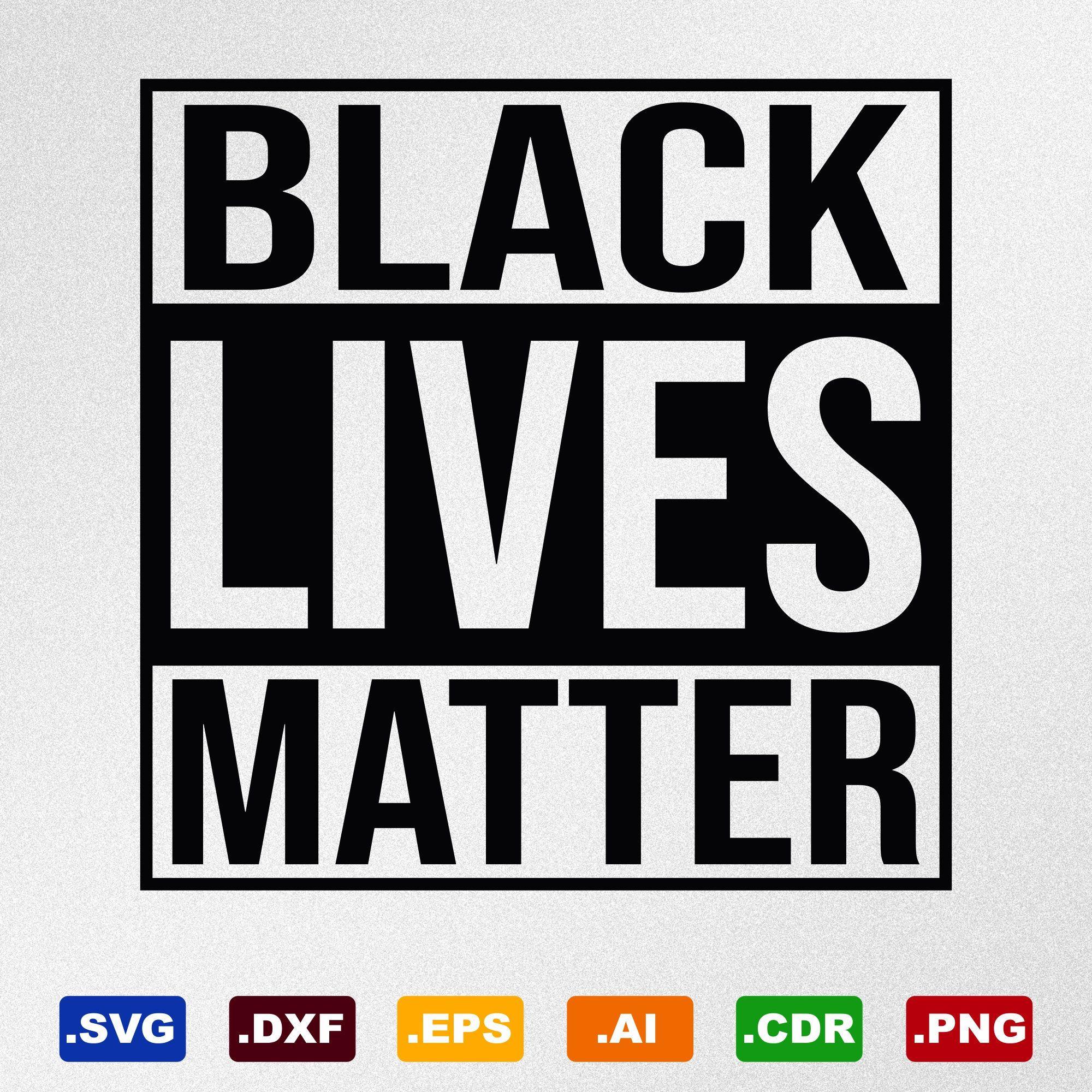 Black Lives Matter Svg Dxf Eps Ai Cdr Vector Files for