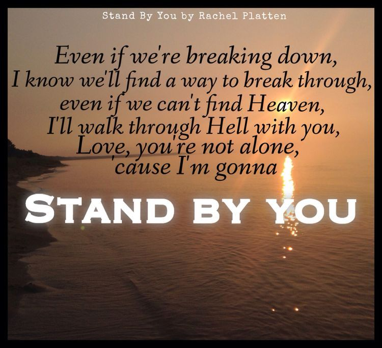 I M Gonna Stand By You This My Friends Is The Meaning Of True