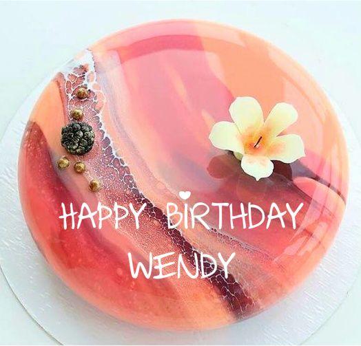 Happy Birthday Wendy Cake With Images Mirror Glaze Cake