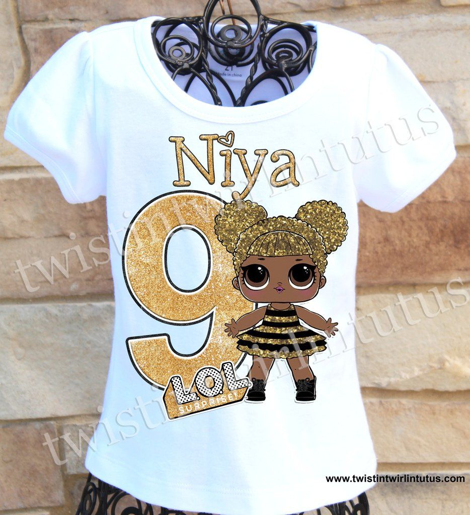 LOL Surprise Doll Birthday Shirt Queen Bee in 2020 (With