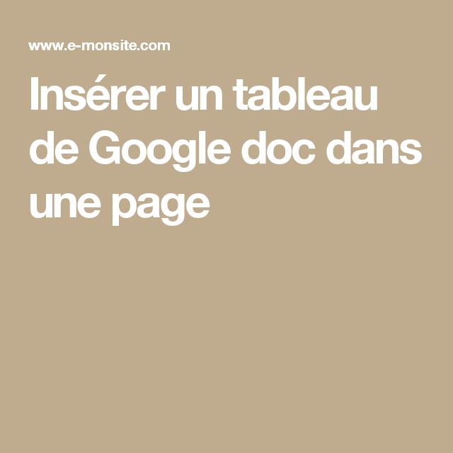 Insérer un tableau de Google doc dans une page | Google, Tableau, Page