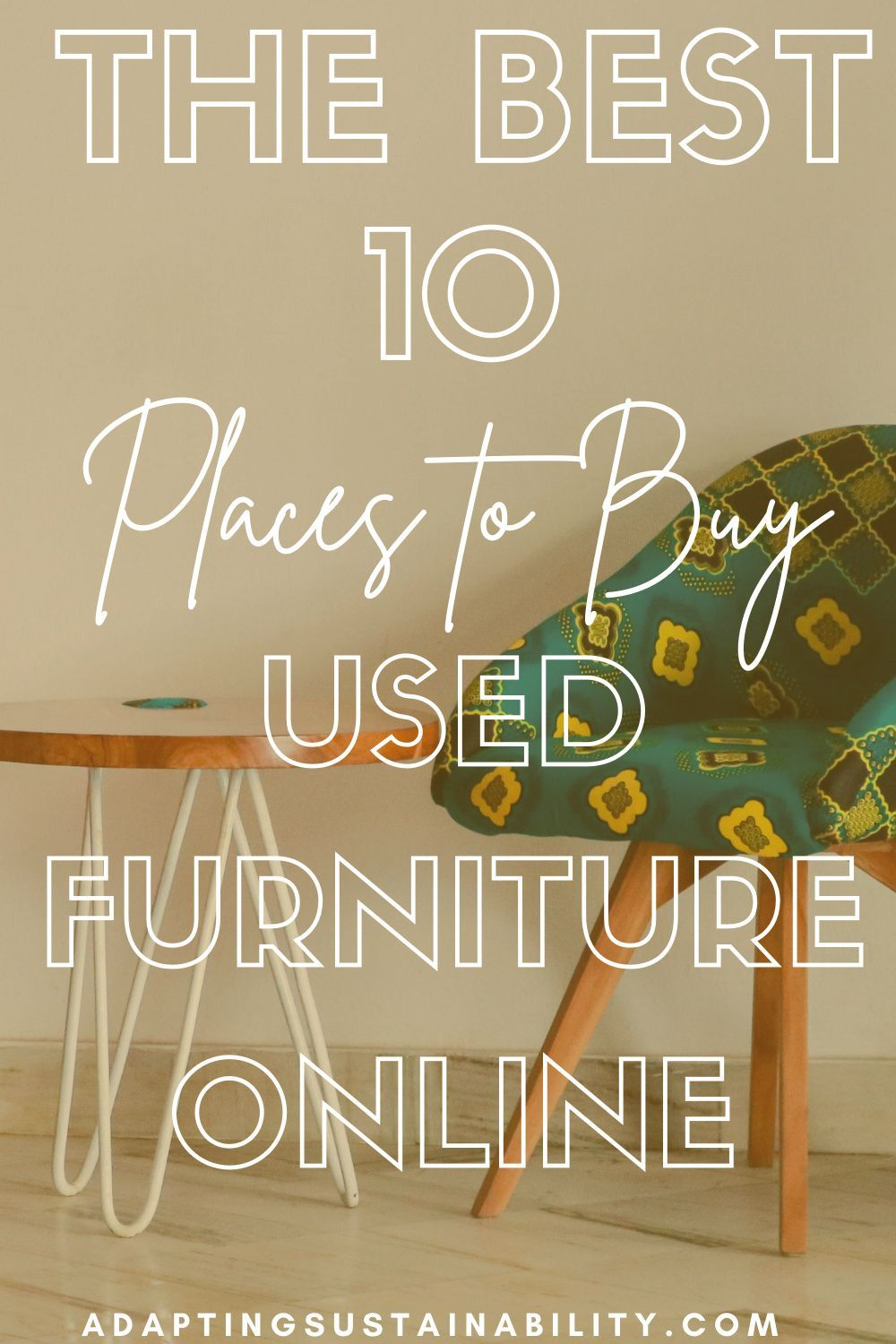 The Best 10 Places To Buy Used Furniture Online Adapting Sustainability In 2021 Buying Your First Home Buy Used Furniture Online Furniture