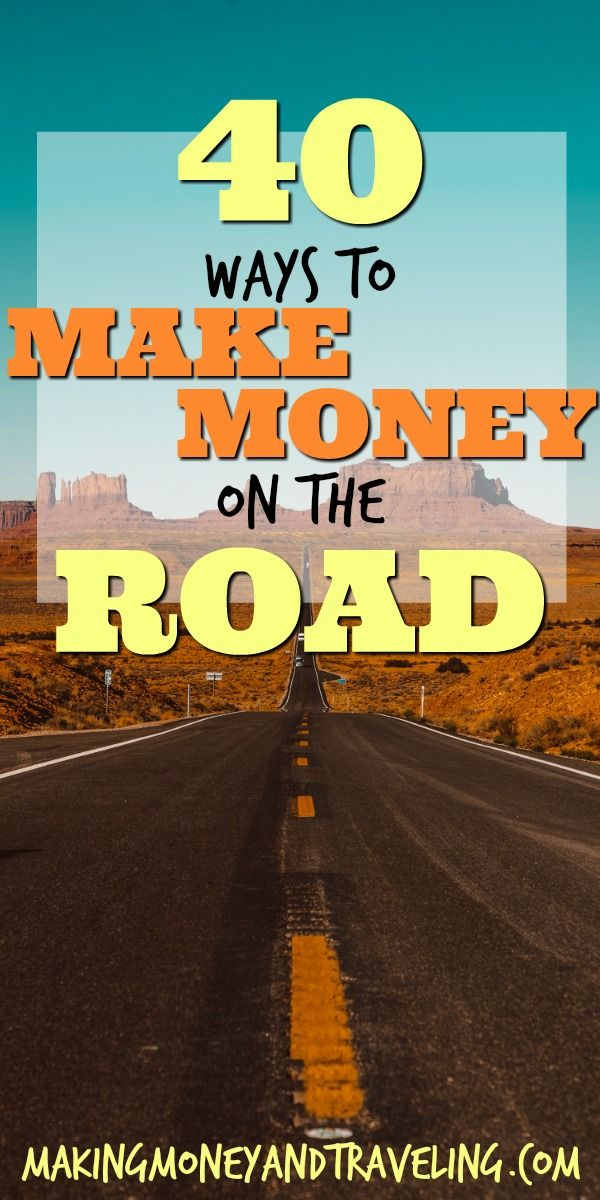 How To Make Money On The Road: Make Money While Traveling - Making Money and Traveling