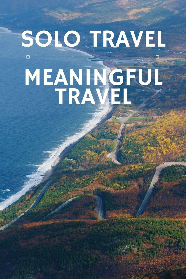 Solo Travel: Meaningful Travel in 2020 | Solo travel ...
