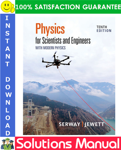 Physics For Scientists And Engineers With Modern Physics 10th Edition Solutions Manual By Serway Modern Physics Physics Quantum Mechanics