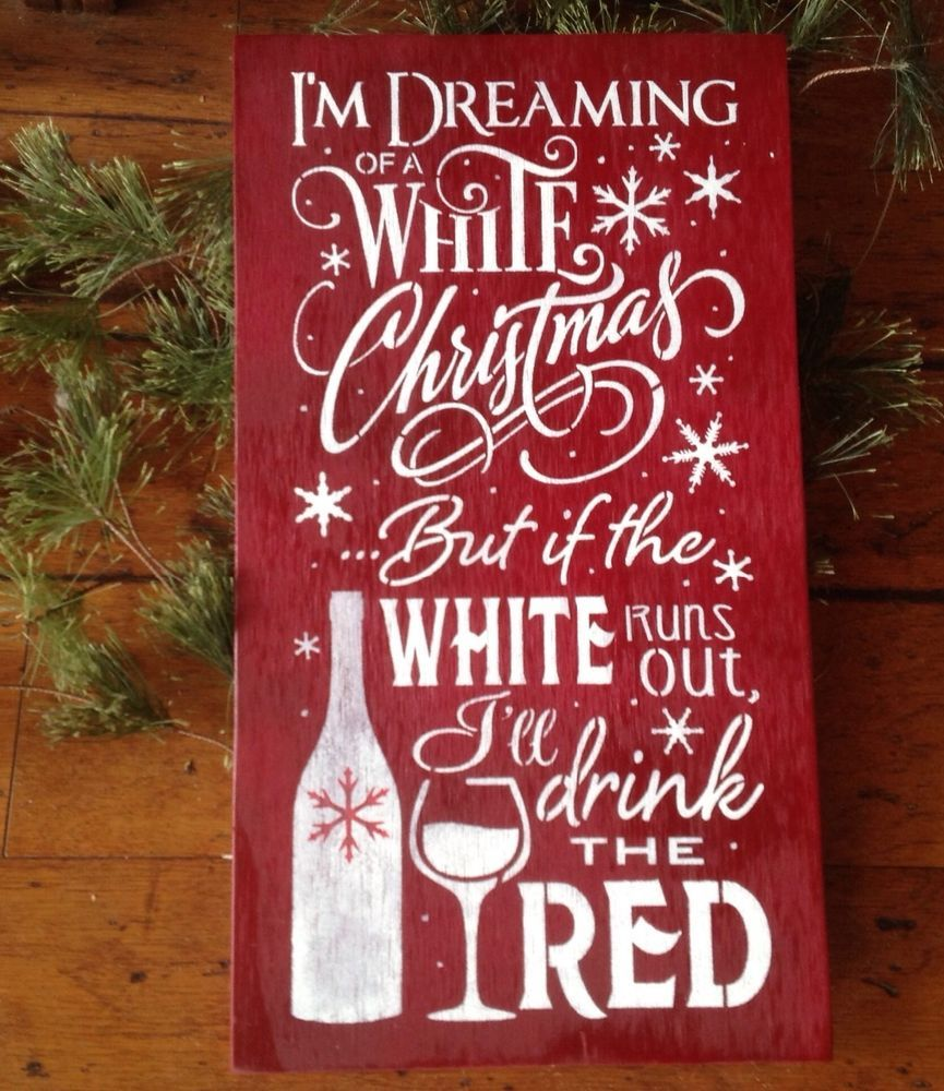 I M Dreaming Of A White Christmas Red Wine Drinker Sign Wine Lover Gift Comeswithsawtoothhanger Meas Christmas Wine Christmas Signs White Christmas Wine