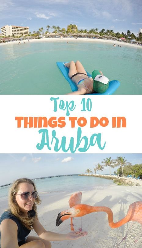 From Spending The Day With Flamingos To Snorkeling Sea Life Here Are Ten Things You Won T Want Miss On Your Next Trip Aruba