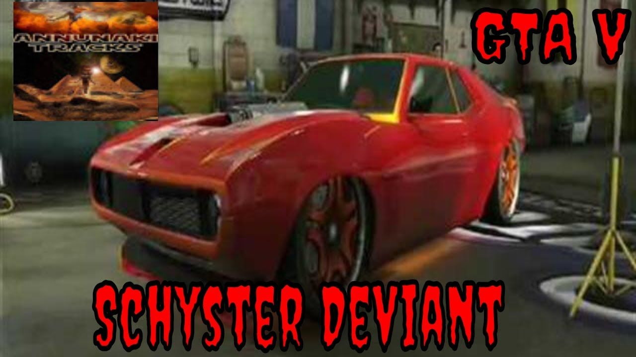 Schyster Deviant Modification GTA5 Online | GTA Vids in 2019