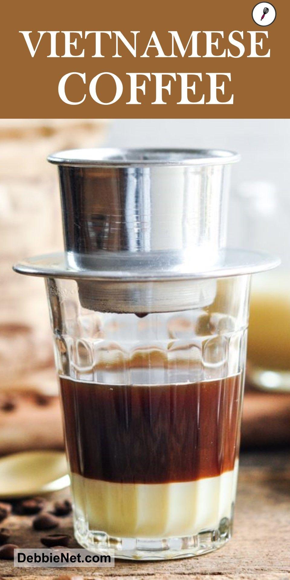 Traditional Vietnamese Coffee Debbienet Com Vietnamese Coffee Recipe Coffee Recipes Vietnamese Coffee