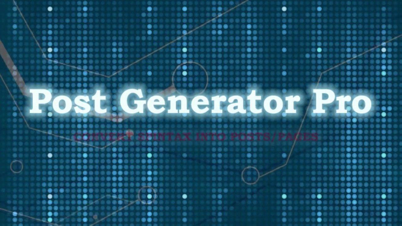 Post Generator Pro adalah plugin WordPress untuk membuat ...