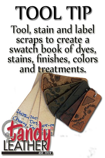 Tool Tip - Utilize scrap leather to create a swatch book for both - personal reference