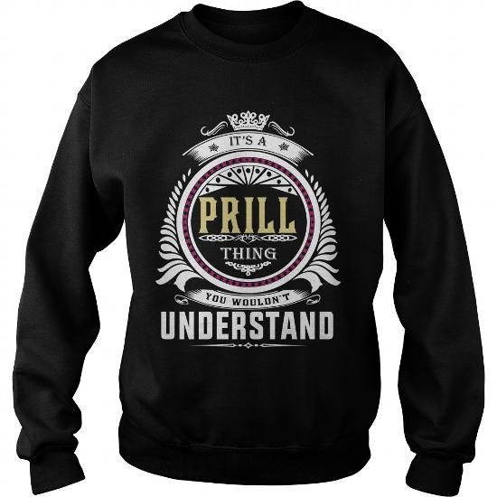 prill  Its a prill Thing You Wouldnt Understand  T Shirt Hoodie Hoodies YearName Birthday