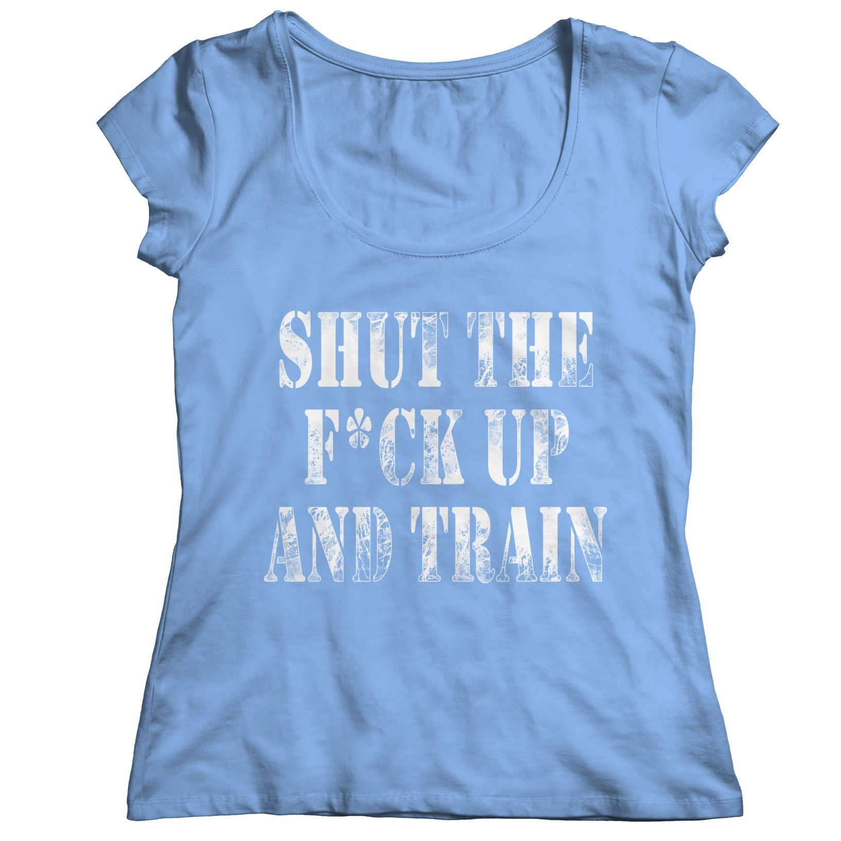 Shut The F*Ck Up And Train | T-Shirt