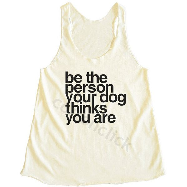 Be the Person Your Dog Thinks You Are Shirt Tumblr Funny Slogan Shirt... (€13) ❤ liked on Polyvore featuring tops, tanks, white, women's clothing, shirts & tops, checkered shirt, dog top, checked shirt and dog tank top