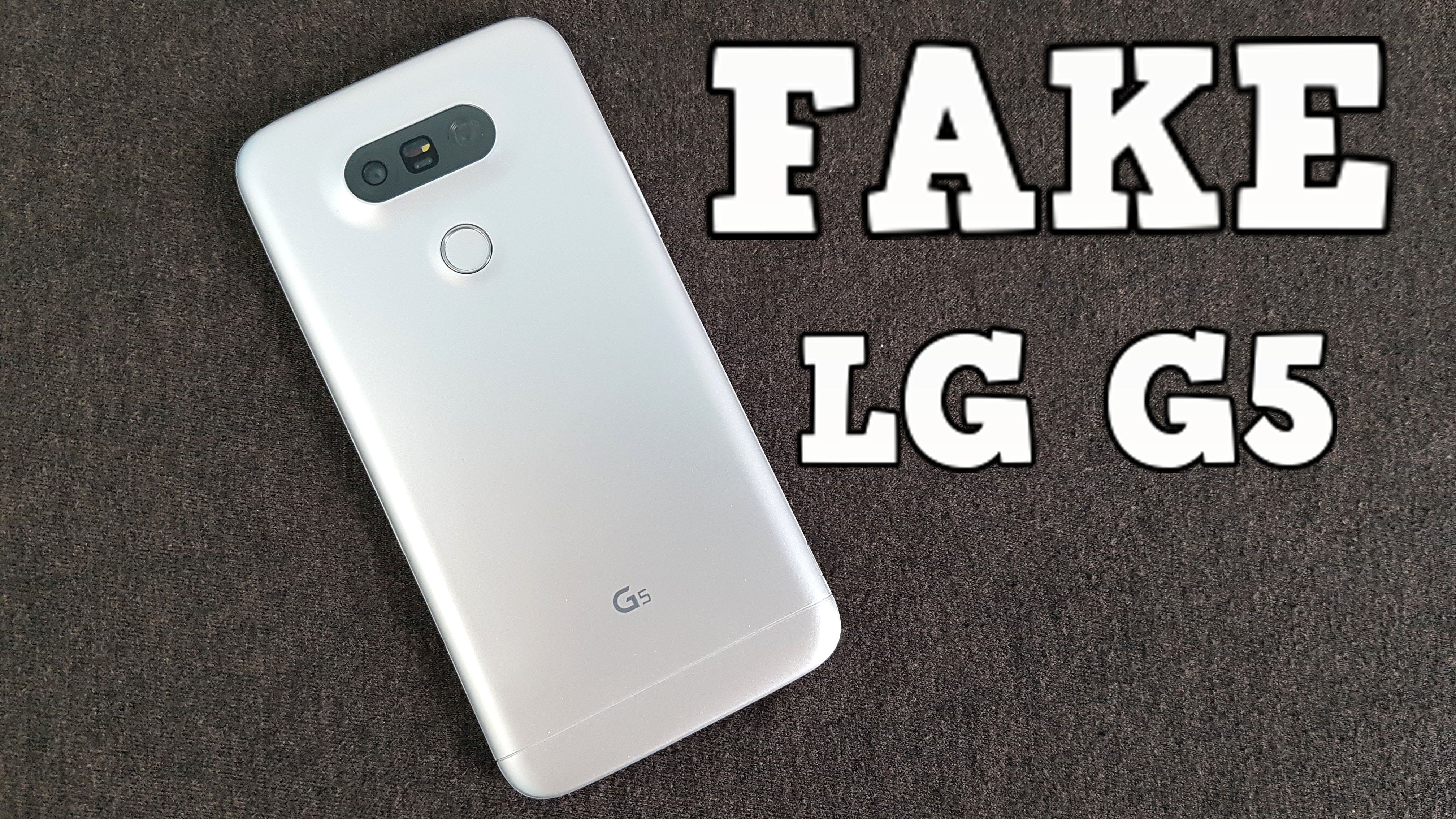 FAKE LG G5 Review - 1:1 Replica - Do not get fooled into buying fake  products! | iphone 7 philippines review - WATCH VIDEO HERE ...