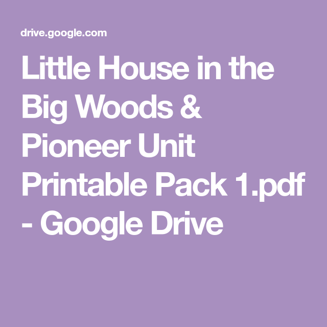Little House In The Big Woods Pioneer Unit Printable Pack 1 Pdf Google Drive The Unit House In The Woods Wood