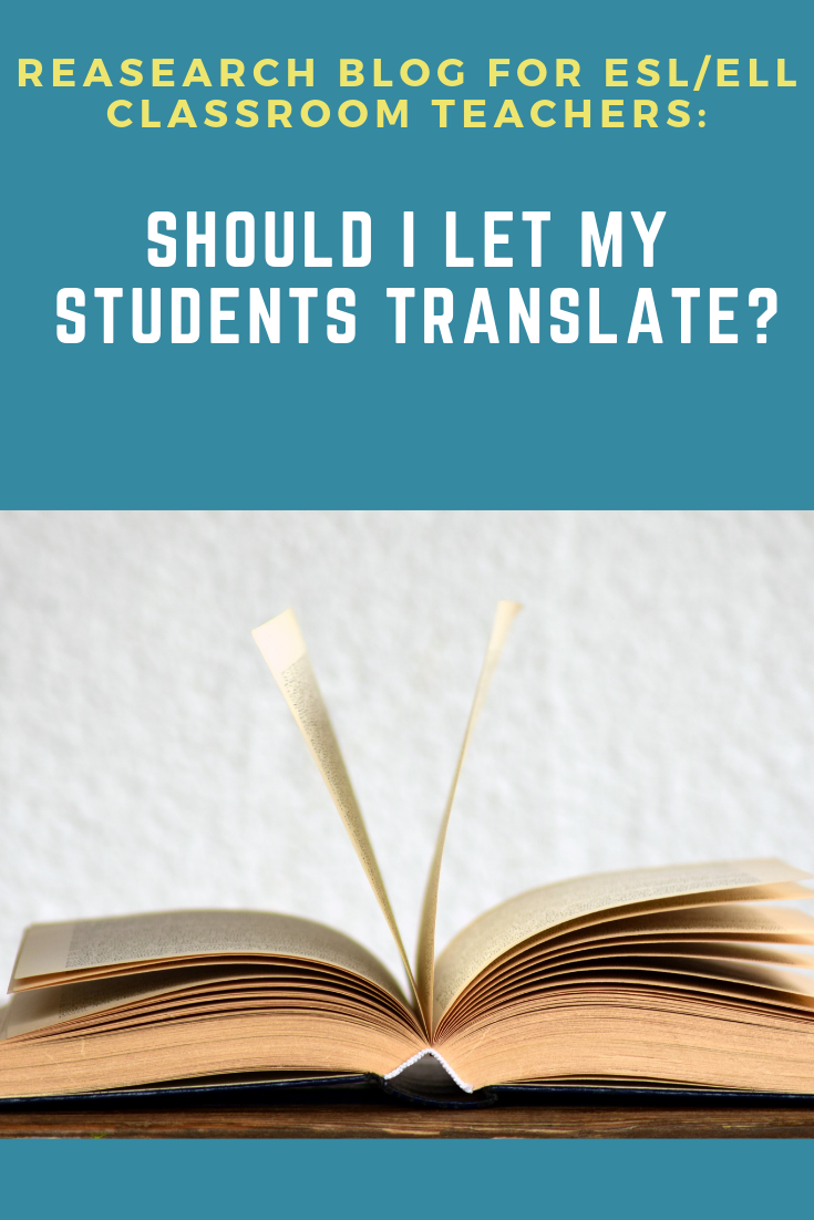Should I Let My Student Translate Esl Teaching Resource Language Teacher Encouragement Google Research Papers