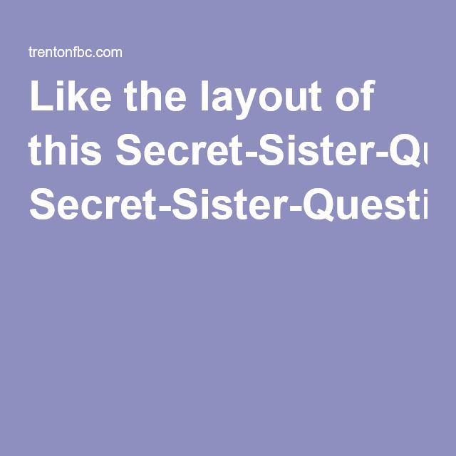 Like the layout of this Secret-Sister-Questionnaire pdf