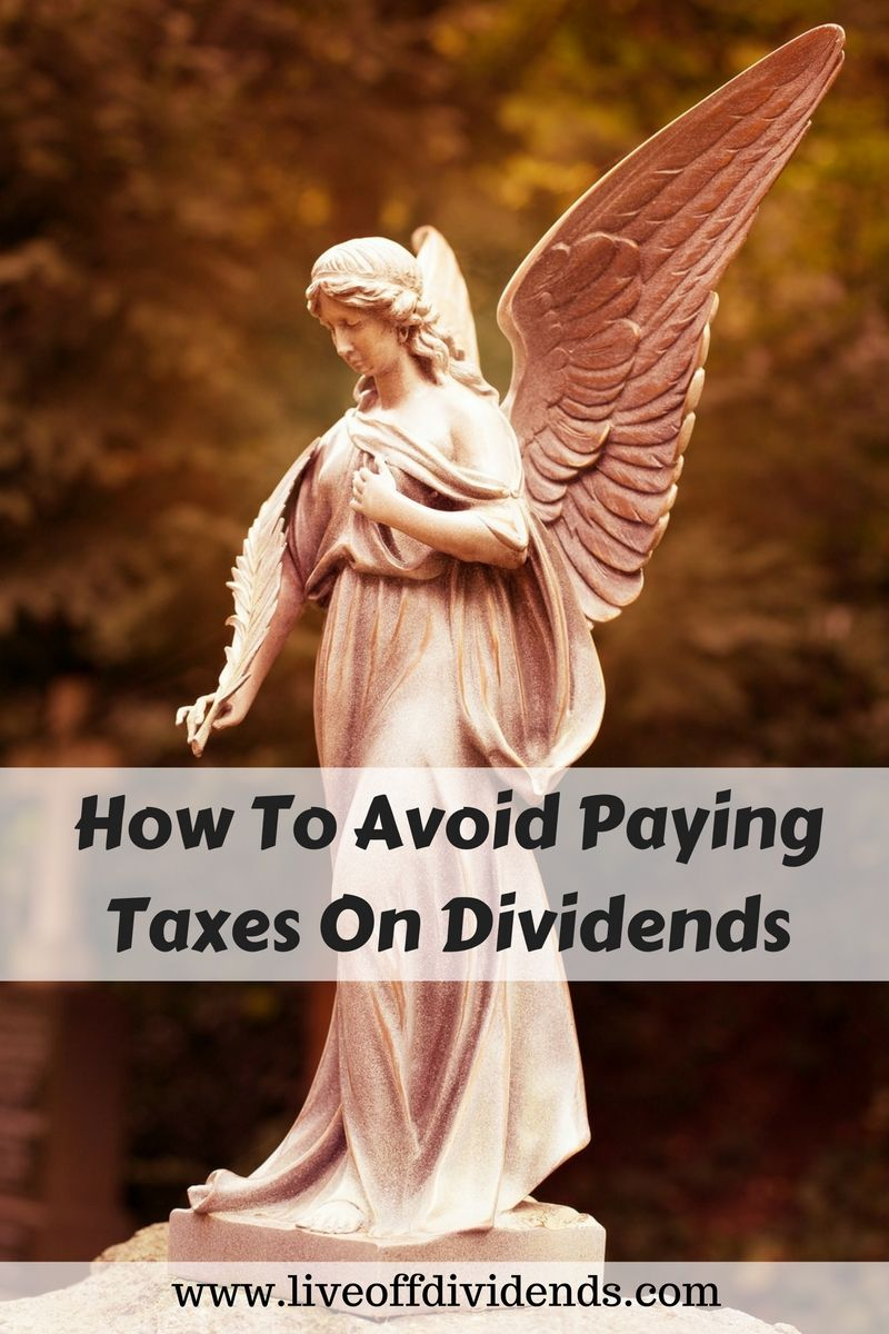 How To Avoid Paying Taxes On Dividends! Paying taxes
