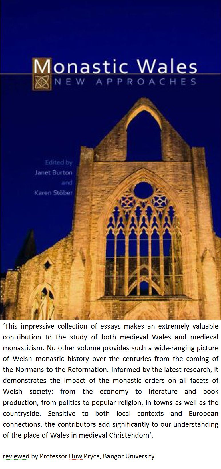 Monastic Wales: New Approaches  Edited by Janet Burton and Karen Stober.