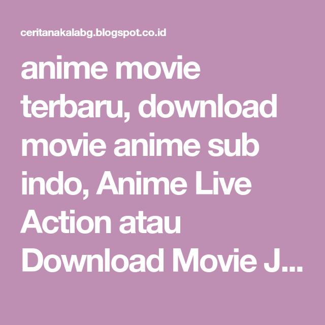 Anime Movie Terbaru Download Sub Indo Live Action Atau
