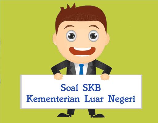 Contoh Soal Skb Kementerian Luar Negeri Skb Kemenlu Cpns 2019