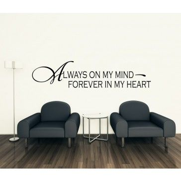 Always On My Mind Forever In My Heart Wall Stickers Wall Art Decal Classy Love Quotes Wall Art