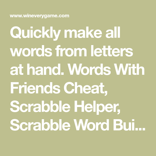 Quickly Make All Words From Letters At Hand Words With Friends
