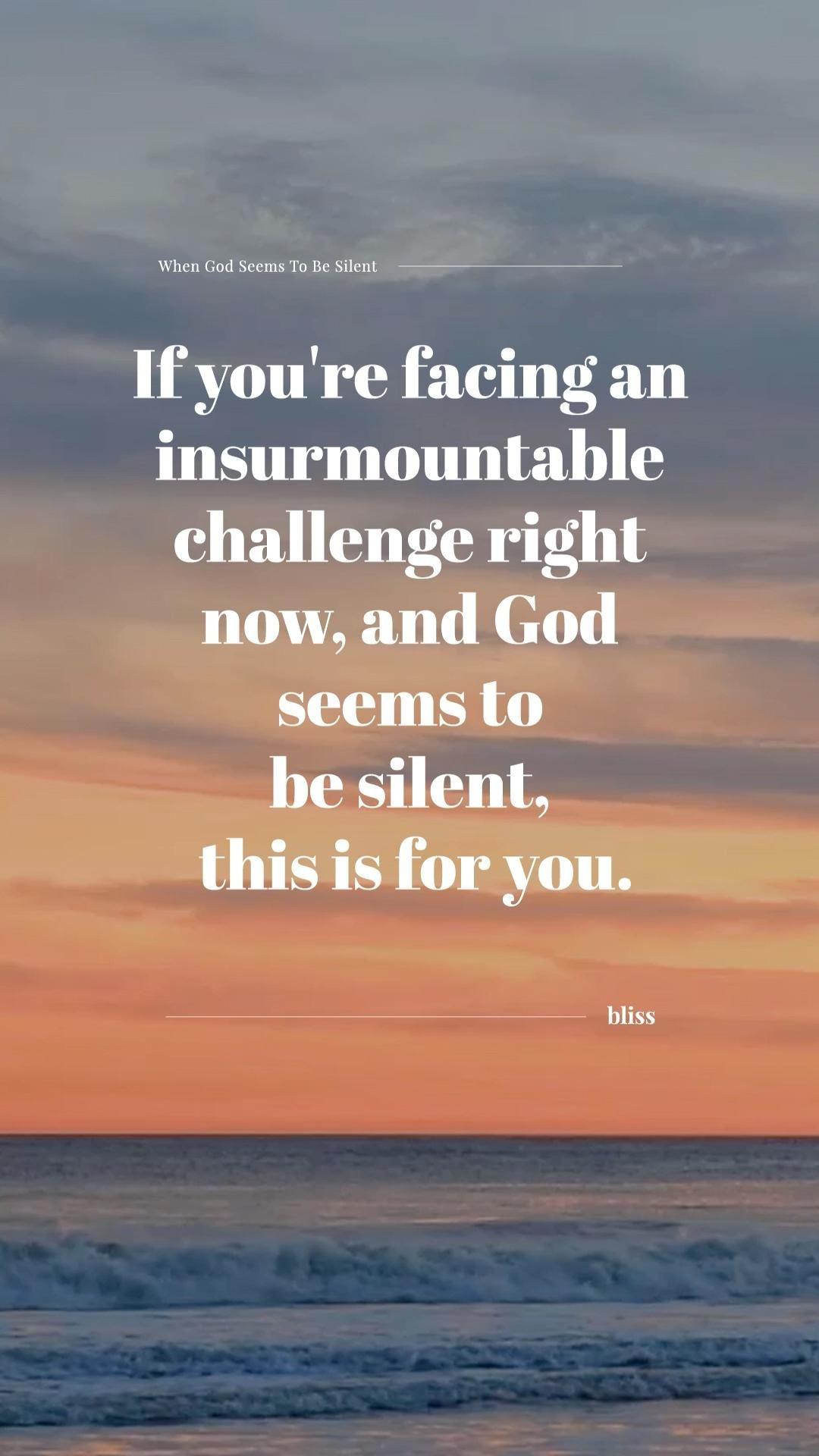 If You're Facing A Challenge And God Seems To Be Silent This Is For You
