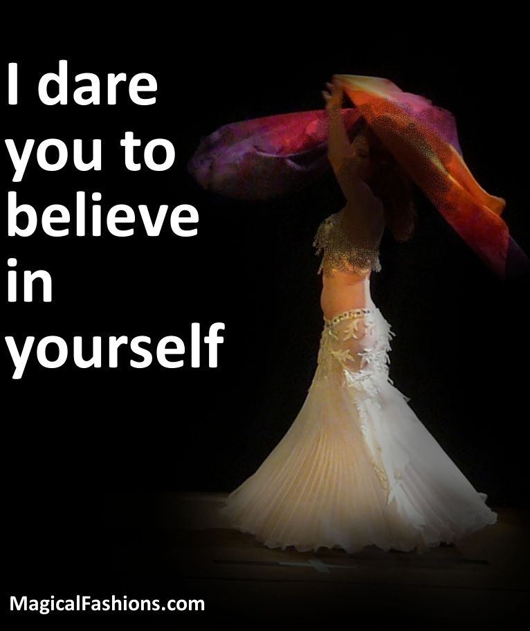 I dare you to believe in yourself