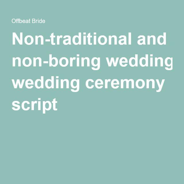Sample Wedding Ceremony Scripts: A Non-traditional, Non-religious, Non-boring Wedding