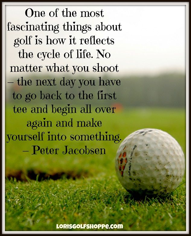 This Is So True With Golf And Life Quote Thoughtoftheday Amazing Golf And Life Quotes