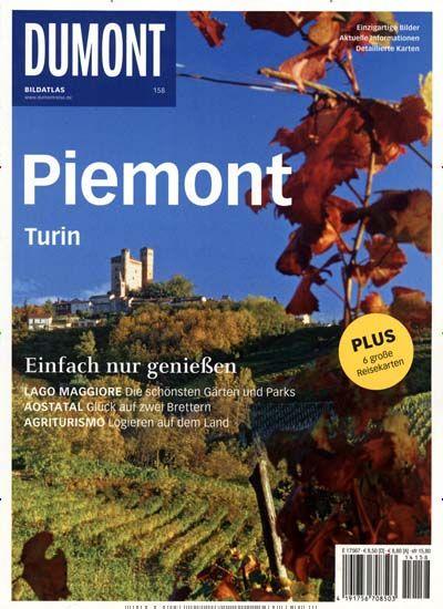 Piemont - Einfach nur genießen! Gefunden in: Dumont Bildatlas, Nr. 158/2014