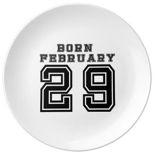 Born February 29 Porcelain Plate