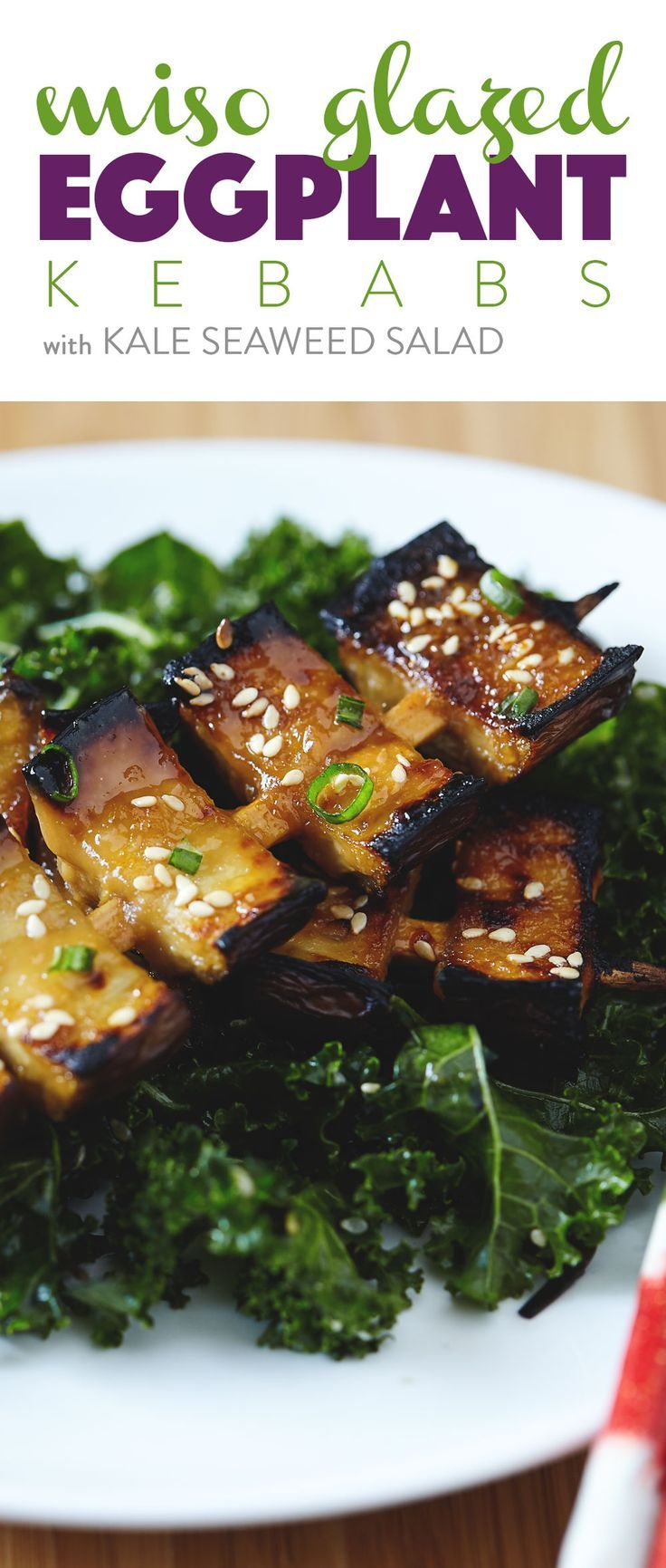 Miso glazed eggplant kebabs with kale seaweed salad japanese a fun twist on a traditional japanese dish the skewers let you get more sticky glaze in each bite vegan forumfinder Choice Image