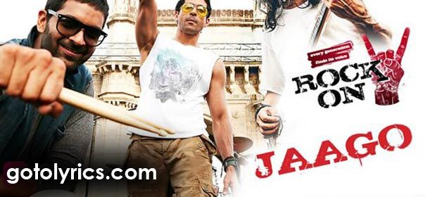 Jaago Lyrics from Rock On 2: The song is sung by Farhan Akhtar